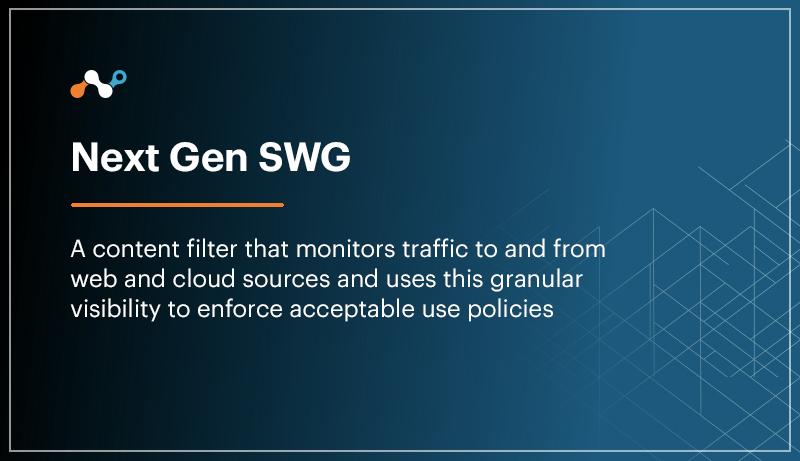 next generation secure web gateway